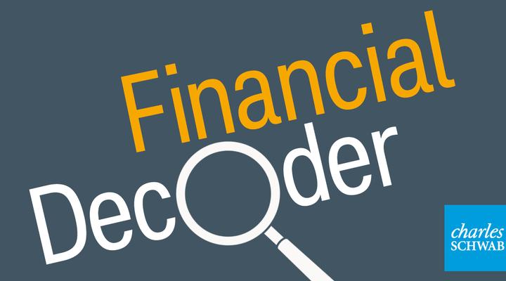 Financial Decoder Episode 1 Charles Schwab